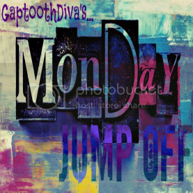 GaptoothDiva&#039;s Monday Jumpoff