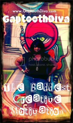 GaptoothDiva The Baddest Creative Motivation